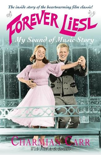 Forever Liesl: My Sound of Music Story (Paperback)