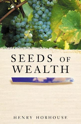 Seeds of Wealth: Four plants that made men rich (Paperback)