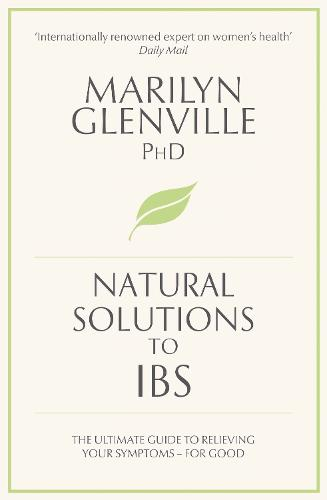 Natural Solutions to IBS: Simple steps to restore digestive health (Paperback)