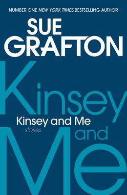 Kinsey and Me: Stories (Hardback)
