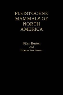 Pleistocene Mammals of North America (Hardback)