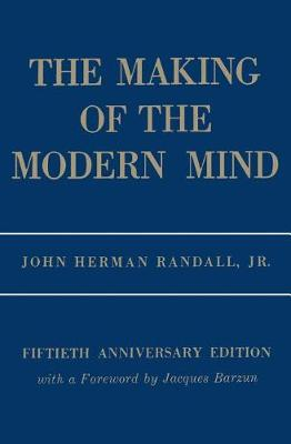 The Making of the Modern Mind: A Survey of the Intellectual Background of the Present Age (Paperback)