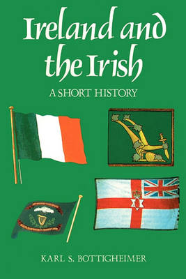 Ireland and the Irish: A Short History (Paperback)