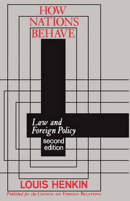 How Nations Behave: Law and Foreign Policy (Paperback)