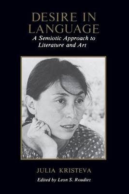 Desire in Language: A Semiotic Approach to Literature and Art (Paperback)