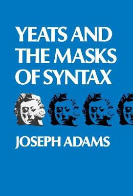 Yeats and the Masks of Syntax (Hardback)