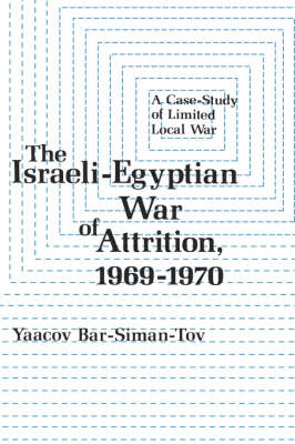 The Israeli-Egyptian War of Attrition, 1969-1970 (Hardback)