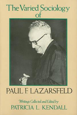 The Varied Sociology of Paul F. Lazarsfeld: Writings (Hardback)