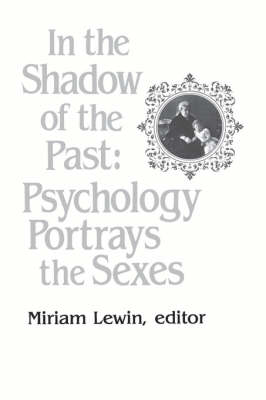 In the Shadow of the Past: Psychology Portrays the Sexes (Paperback)