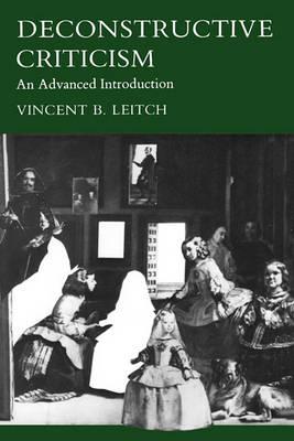 Deconstructive Criticism: An Advanced Introduction (Paperback)