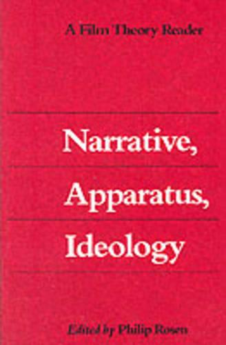 Narrative, Apparatus, Ideology: A Film Theory Reader (Paperback)