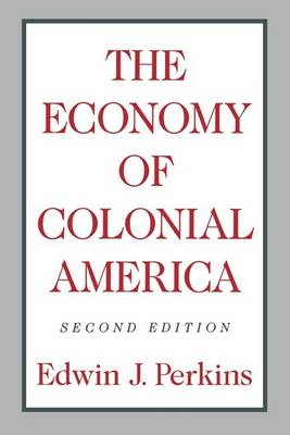 The Economy of Colonial America (Paperback)