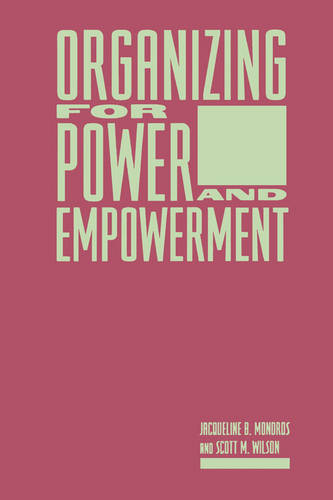 Organizing for Power and Empowerment - Empowering the Powerless: A Social Work Series (Hardback)