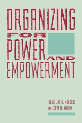Organizing for Power and Empowerment - Empowering the Powerless: A Social Work Series (Paperback)