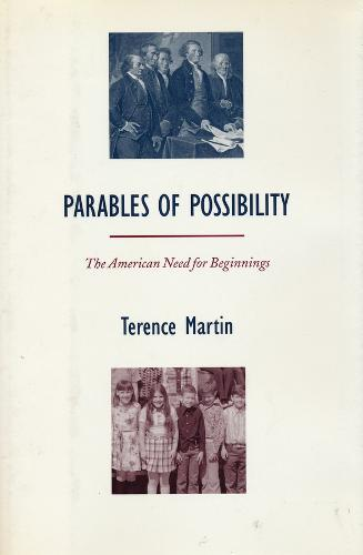 Parables of Possibility: The American Need for Beginnings (Hardback)
