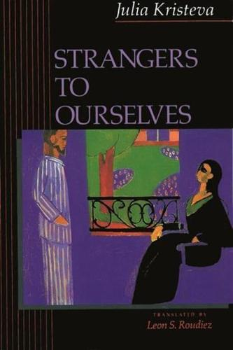 Strangers to Ourselves - European Perspectives: A Series in Social Thought and Cultural Criticism (Hardback)