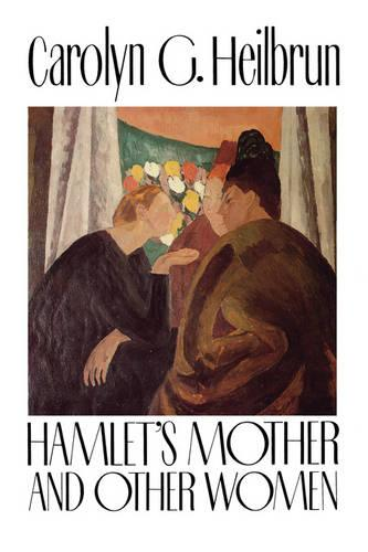 Hamlet's Mother and Other Women - Gender and Culture Series (Hardback)