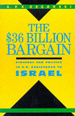 The $36 Billion Bargain: U.S. Aid to Israel and American Public Opinion (Paperback)