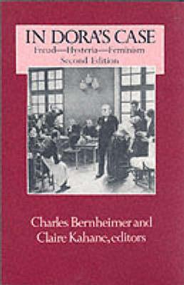In Dora's Case: Freud, Hysteria, Feminism (Paperback)