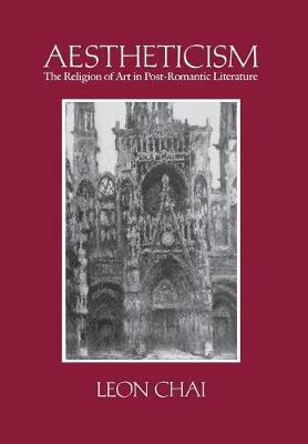 Aestheticism: The Religion of Art in Post-Romantic Literature (Hardback)
