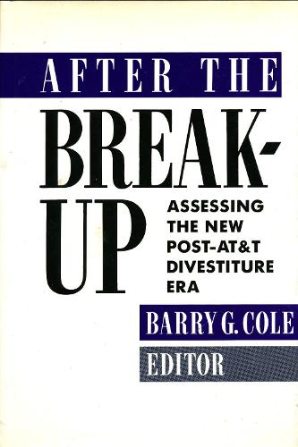 After the Breakup: Assessing the New Post-AT&T Divestiture Era (Hardback)
