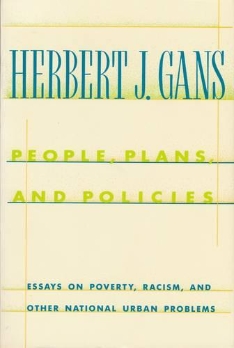 People, Plans, and Policies: Essays on Poverty, Racism, and Other National Urban Problems - A Morningside Book (Paperback)