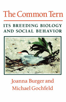 The Common Tern: Its Breeding Biology and Social Behavior (Hardback)