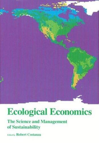 Ecological Economics: The Science and Management of Sustainability (Hardback)
