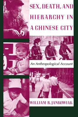 Sex, Death, and Hierarchy in a Chinese City: An Anthropological Account (Paperback)