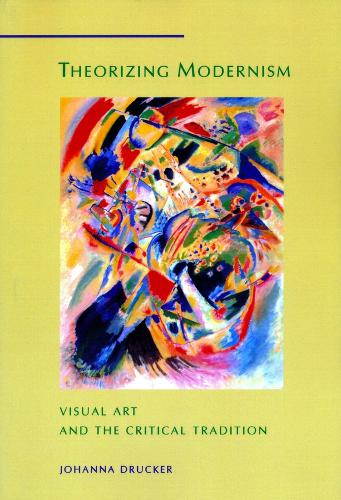 Theorizing Modernism: Visual Art and the Critical Tradition - Interpretations in Art (Paperback)