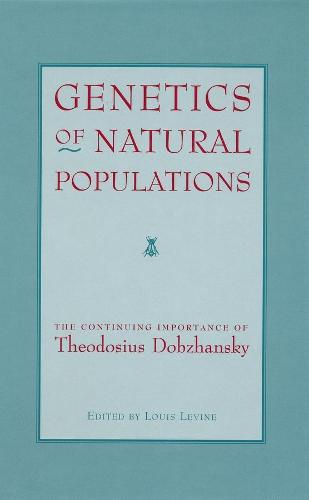Genetics of Natural Populations: The Continuing Importance of Theodosius Dobzhansky (Hardback)