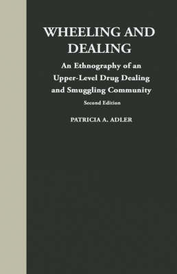 Wheeling and Dealing: An Ethnography of an Upper-Level Drug Dealing and Smuggling Community (Hardback)