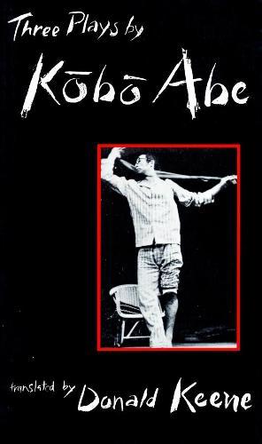 Three Plays by Kobo Abe - Modern Asian Literature Series (Hardback)