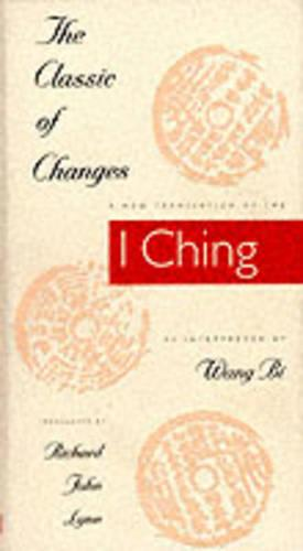The Classic of Changes: A New Translation of the I Ching as Interpreted by Wang Bi (Hardback)