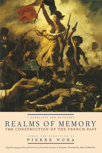 Realms of Memory: Realms of Memory Conflicts and Divisions v. 1 - European Perspectives: A Series in Social Thought and Cultural Criticism (Hardback)