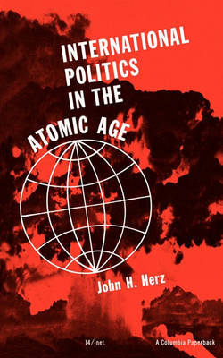 International Politics in the Atomic Age (Paperback)