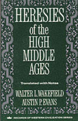 Heresies of the High Middle Ages - Records of Western Civilization Series (Paperback)
