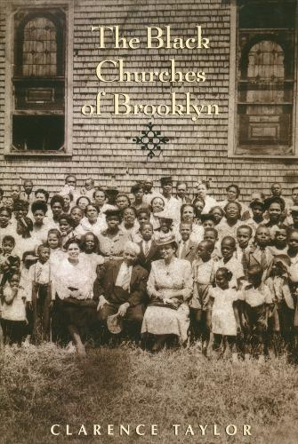 The Black Churches of Brooklyn - Columbia History of Urban Life (Paperback)