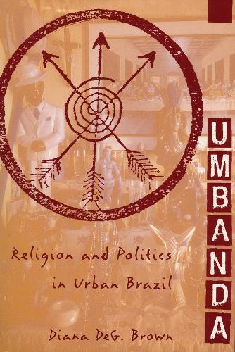 Umbanda: Religion and Politics in Urban Brazil (Paperback)