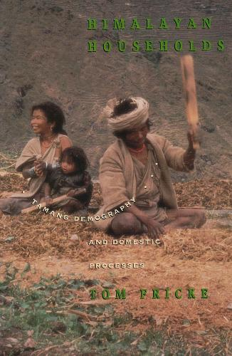 Himalayan Households: Tamang Demography and Domestic Processes (Paperback)