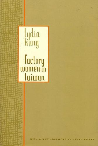 Factory Women in Taiwan - A Morningside Book (Paperback)