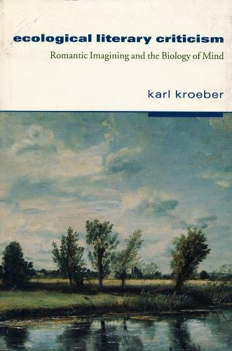 Ecological Literary Criticism: Romantic Imagining and the Biology of Mind (Paperback)