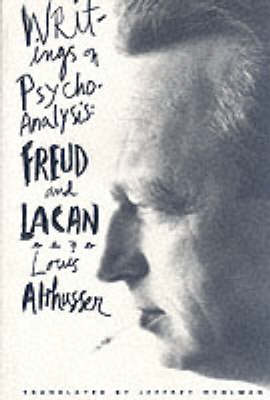 Writings on Psychoanalysis: Freud and Lacan - European Perspectives: A Series in Social Thought and Cultural Criticism (Paperback)
