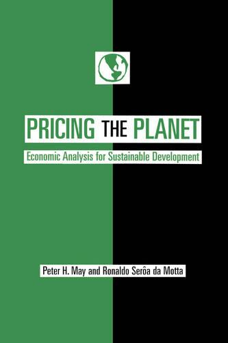 Pricing the Planet: Economic Analysis for Sustainable Development (Hardback)