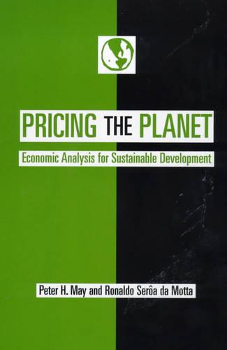 Pricing the Planet: Economic Analysis for Sustainable Development (Paperback)