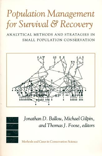 Population Management for Survival and Recovery: Analytical Methods and Strategies in Small Population Conservation - Issues, Cases, and Methods in Biodiversity Conservation (Hardback)