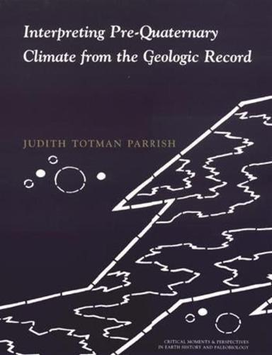 Interpreting Pre-Quaternary Climate from the Geologic Record - The Critical Moments and Perspectives in Earth History and Paleobiology (Hardback)