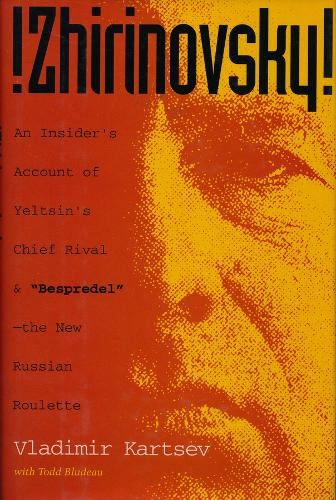 Zhirinovsky: An Insider's Account of Yeltsin's Chief Rival & Bespredel-The New Russian Roulette (Hardback)