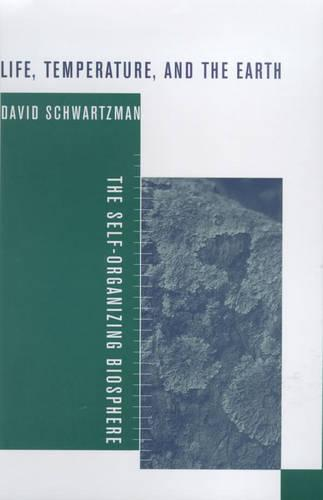 Life, Temperature, and the Earth: The Self-Organizing Biosphere (Hardback)