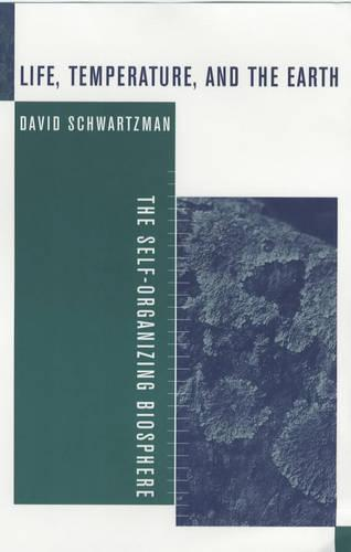 Life, Temperature, and the Earth: The Self-Organizing Biosphere (Paperback)